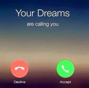 Your dreams are calling
